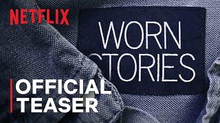 Worn Stories | Official Teaser | Netflix