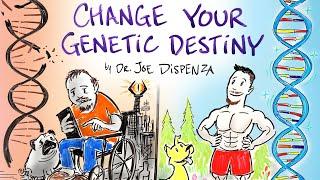 How to Change Your Genetic Destiny - Joe Dispenza