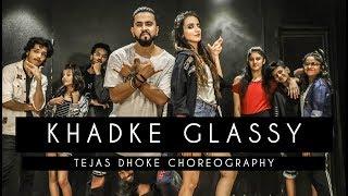 KHADKE GLASSY | Yo Yo Honey Singh | Tejas Dhoke Choreography | Dancefit Live
