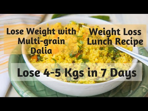 How to Lose Weight Fast with Dalia   Multigrain Dalia Khichdi Recipe for Weight Loss
