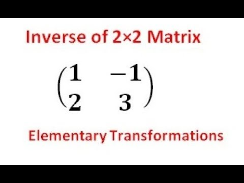 How to find Inverse of 2×2 Matrix using elementary Transformations.