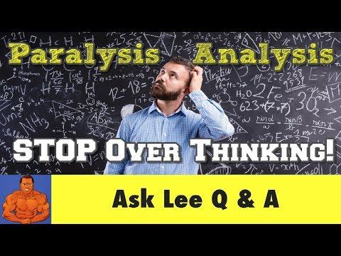 Bodybuilding Paralysis by Analysis - Stop Overthinking Your Workouts