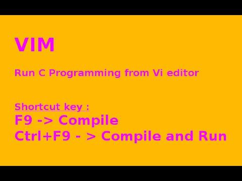 Run a C or CPP program in VI Editor using shortcut key (F9 and CTRL+F9) - HINDI