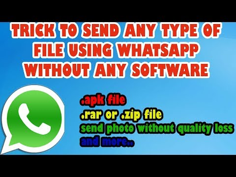 TRICK TO SEND ANY TYPE OF FILE AND SEND ORIGINAL PHOTO IN WHATSAPP # .APK,.ZIP,.RAR AND MORE....