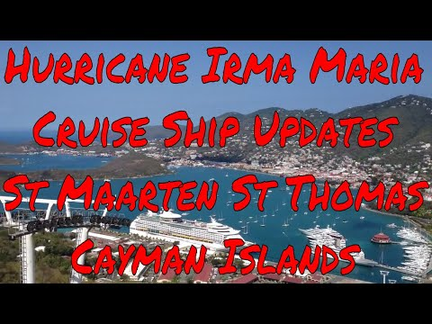 Hurricane Irma Maria Cruise Ship Updates St Maarten St Thomas Cayman Islands Puerto Rico Grenada