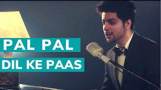 Pal Pal Dil Ke Paas - Unplugged | Siddharth Slathia