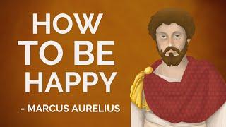 Marcus Aurelius – How To Be Happy (Stoicism)
