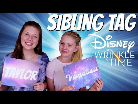 SIBLING TAG|| DISNEY'S A WRINKLE IN TIME MOVIE || Taylor and Vanessa