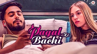 Pagal Ki Bachi - Official Music Video | Yatin Arora | Anatasia Eliseeva