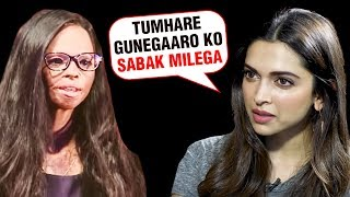 Deepika Padukone To Give FITTING Reply To Laxmi Agarwal's Attackers| Laxmi REVEALS