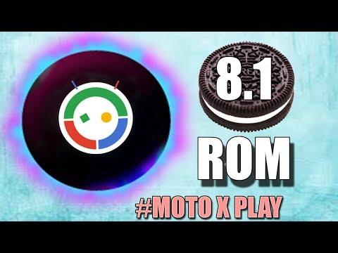 Android oreo 8.1 Custom Rom For Moto X Play (DOT OS - 4g & Camera working)