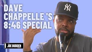 Dave Chappelle 's 8:46 Special   The Joe Budden Podcast