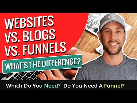 Websites vs. Blogs vs. Funnels- What's The Difference? Which Do You Need? Do You Need A Funnel?