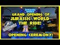 Jurassic World The Ride Opening Ceremony