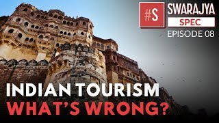 India Is Squandering Its Tourism Potential; What's Going Wrong?
