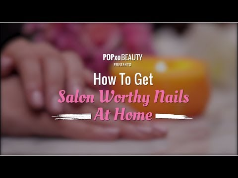 How To Get Salon Worthy Nails At Home - POPxo Beauty