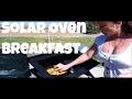 How To Solar Cook Breakfast