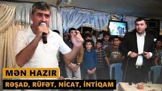 MƏN HAZIR (Resad Dagli, Rufet Nasosnu, Intiqam, Nicat Menali) Meyxana 2016