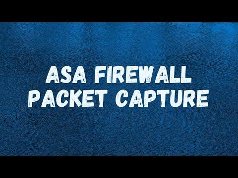 MicroNugget: ASA Firewall Packet Capture