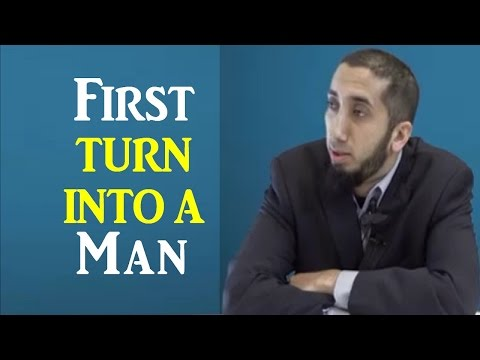 First turn into a Man then worry about getting Married