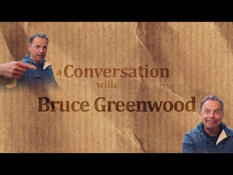 A Conversation With Bruce Greenwood