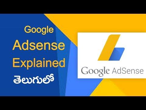 Google Adsense explained in telugu  తెలుగులో యాడ్ సెన్స్ ట్యుటోరియల్