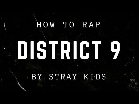 HOW TO RAP DISTRICT 9 BY STRAY KIDS | minergizer