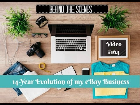14 Year Evolution of my eBay Business - Making Money as a Reseller from Home