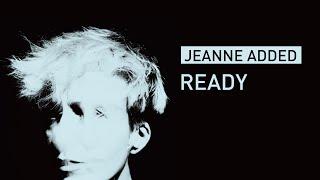 Jeanne Added - Ready (Audio)