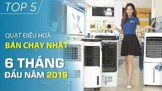 Top 5 quạt điều hòa bán chạy nhất 6 tháng đầu năm 2019 • Điện máy XANH