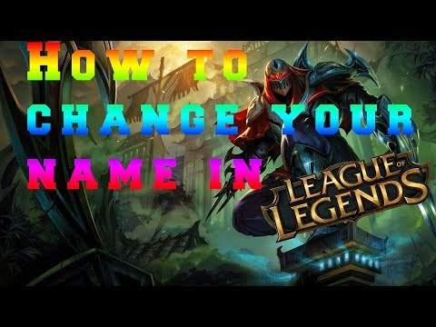 How to change your name in league of legends 2018