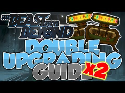 FULL DOUBLE Pack-a-Punch Guide! | The Beast From Beyond | DLC 4