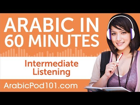 60 Minutes of Intermediate Arabic Listening Comprehension