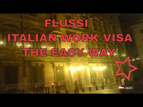 FLUSSI - HOW TO GET ITALIAN WORKING VISA THE EASY WAY