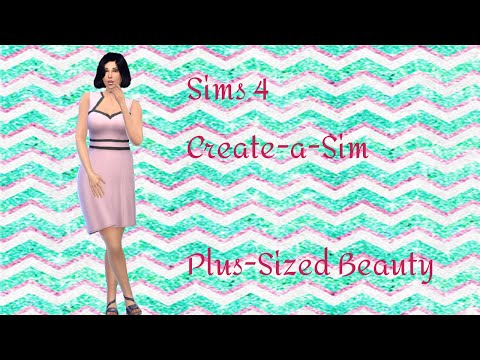 Sims 4: Create-a-Sim | Plus Sized Beauty