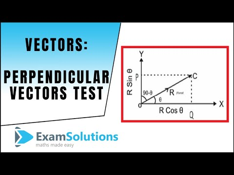 Test for Perpendicular Vectors (2D) - Scalar Product : ExamSolutions Maths Revision