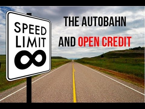 The Autobahn and Open Credit