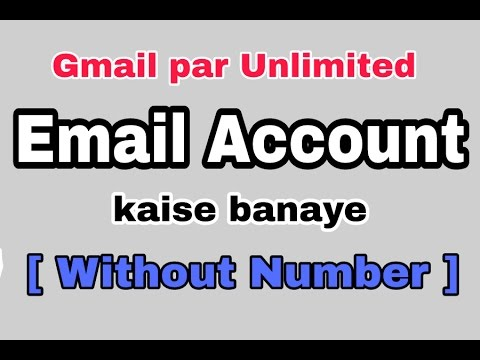 Gmail par Unlimited Email Account kaise Banaye [ Without Mobile Number ]