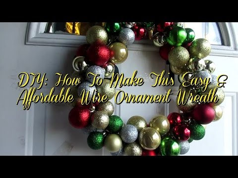 DIY: How To Make A Budget Friendly  Ornament Wire Wreath