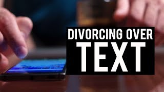 DIVORCE OVER TEXT MESSAGE