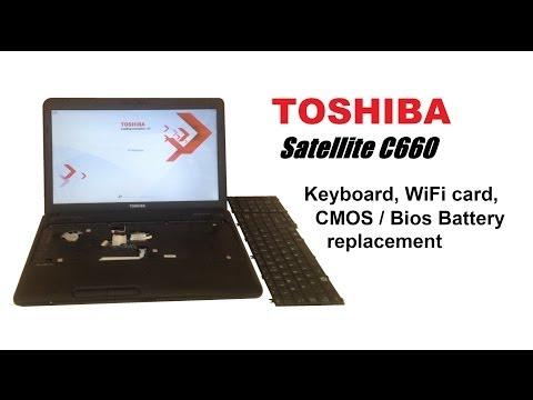 TOSHIBA Satellite C660 - Keyboard, WiFi card, CMOS / BIOS Battery replacement