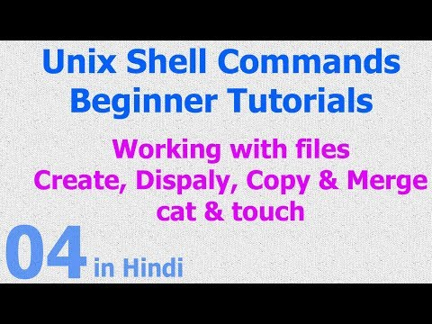 04 - Unix | Linux Shell - Create | Display | Copy | Merge | File - Cat | Touch Command - Hindi