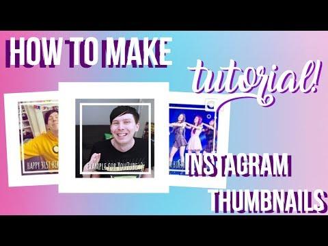 INSTAGRAM THUMBNAIL TUTORIAL - HOW TO MAKE INSTAGRAM THUMBNAILS (easy) ♡