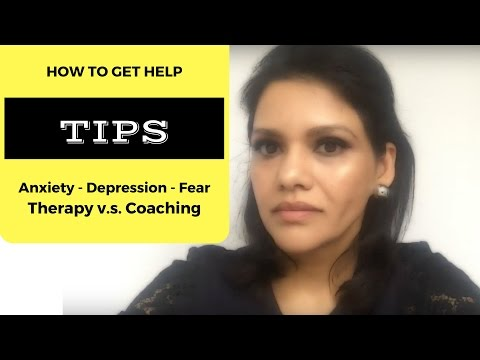 Tips - How to choose Therapy - Coach - Mentor / Anxiety / Fear / Depression 2017