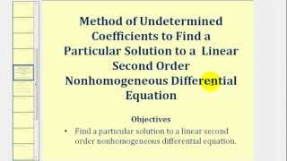 The Form of the Particular Solution Using the Method of Undetermined