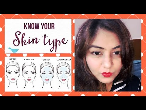 How To Know Your Skin Type | How To Check Your Skin Type : DRY, NORMAL, OILY or COMBINATION