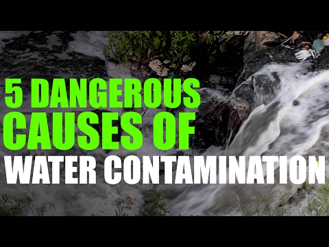 5 Dangerous Causes of Water contamination