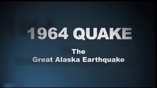 Download 1964 Quake: The Great Alaska Earthquake Video