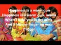 Happiness is a warm gun with lyrics(The Beatles) mp3