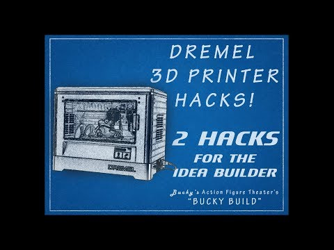 Dremel 3d Printer Hacks. 2 Hacks for the Idea Builder